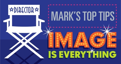 Mark's Top Tips: Image is Everything!